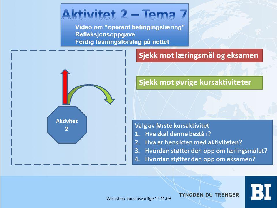 Aktivitet 2 Sjekk mot læringsmål og eksamen Sjekk mot øvrige kursaktiviteter Valg av første kursaktivitet 1.Hva skal denne bestå i.