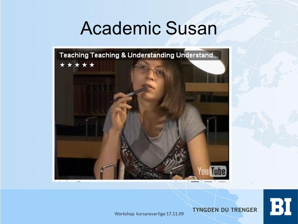 Academic Susan Workshop kursansvarlige 17.11.09