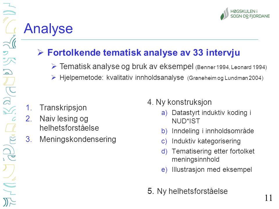 Analyse 1.Transkripsjon 2.Naiv lesing og helhetsforståelse 3.Meningskondensering 4.