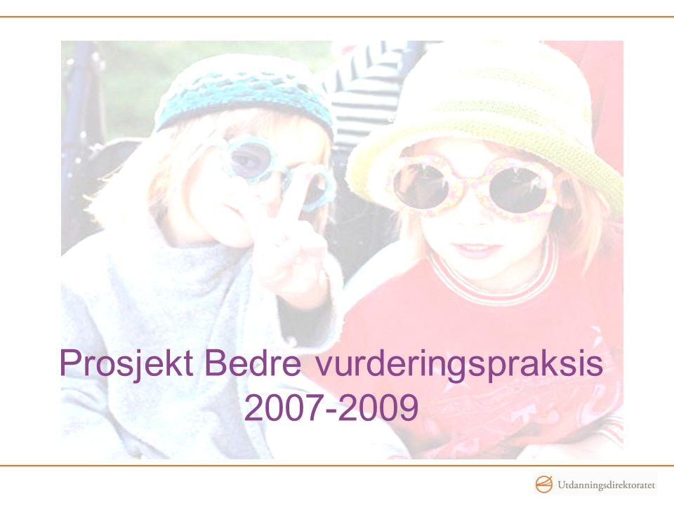 Prosjekt Bedre vurderingspraksis 2007-2009