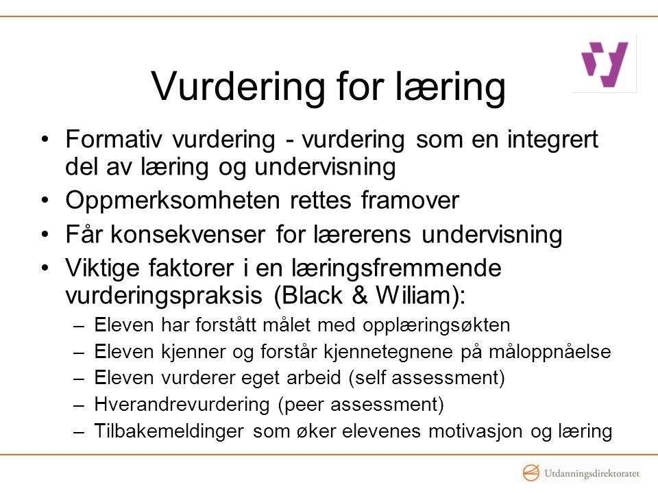 Vurdering for læring •Formativ vurdering - vurdering som en integrert del av læring og undervisning •Oppmerksomheten rettes framover •Får konsekvenser