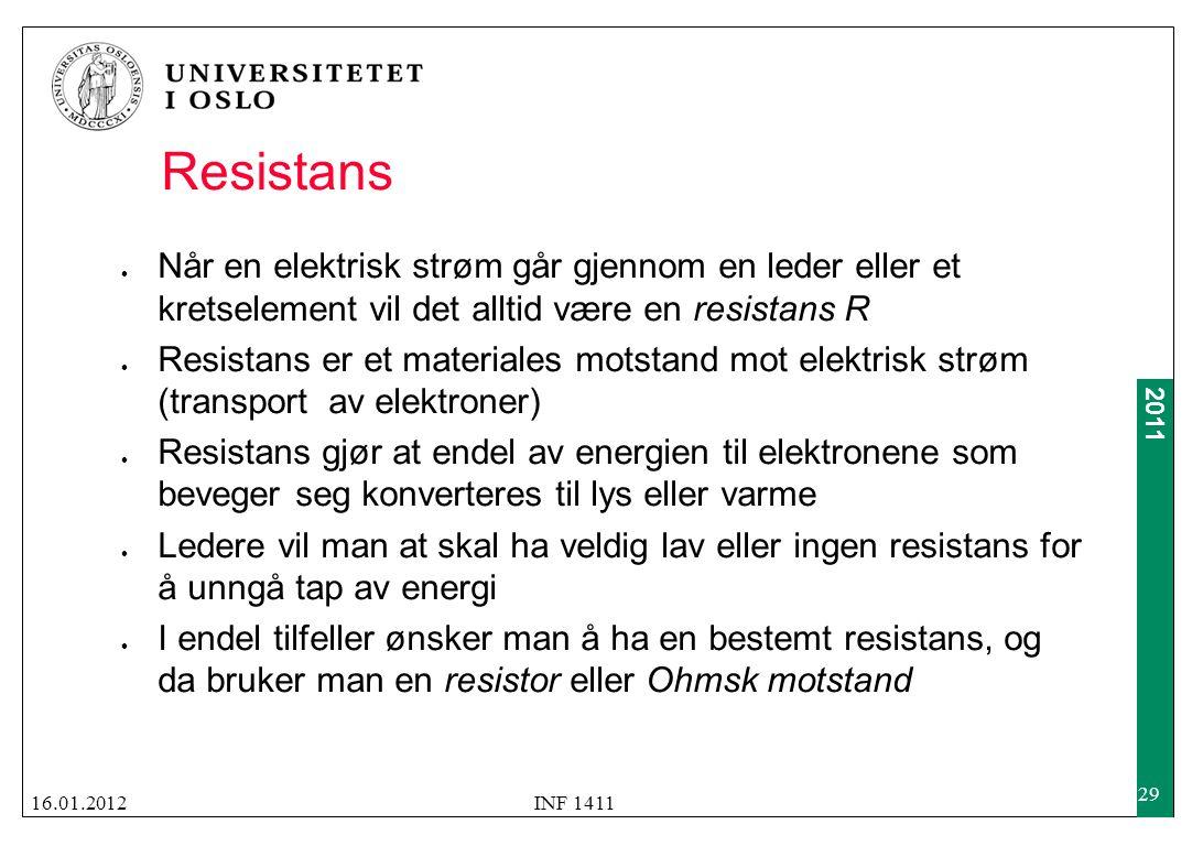 2011 Resistans  Når en elektrisk strøm går gjennom en leder eller et kretselement vil det alltid være en resistans R  Resistans er et materiales mot