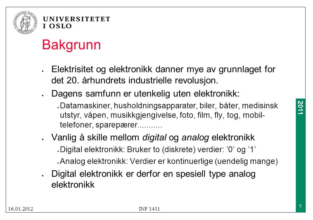 2011 Strøm  Strøm har alltid en retning som angis med en pil  Begge figurer angir samme strømstyrke og retning 16.01.2012INF 1411 18 -2 A 2 A