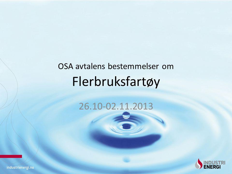 OSA avtalens bestemmelser om Flerbruksfartøy 26.10-02.11.2013