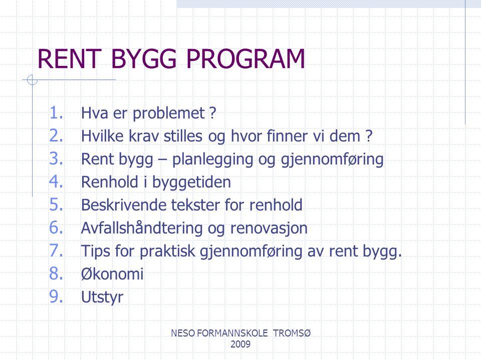 NESO FORMANNSKOLE TROMSØ 2009 RENT BYGG PROGRAM 1.