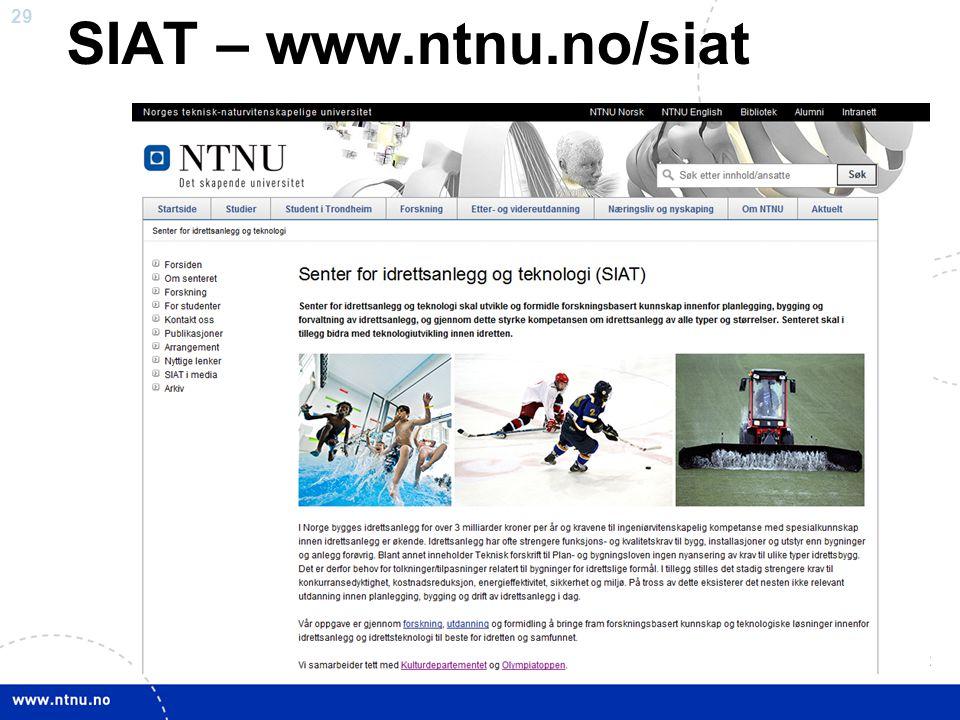 29 SIAT – www.ntnu.no/siat