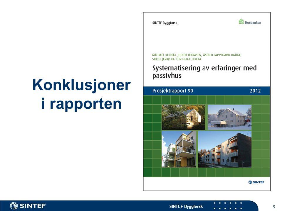 SINTEF Byggforsk Konklusjoner i rapporten 5