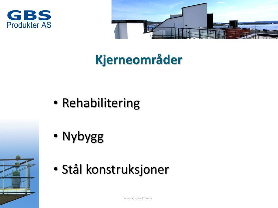 • Rehabilitering • Nybygg • Stål konstruksjoner Kjerneområder www.gbsprodukter.no
