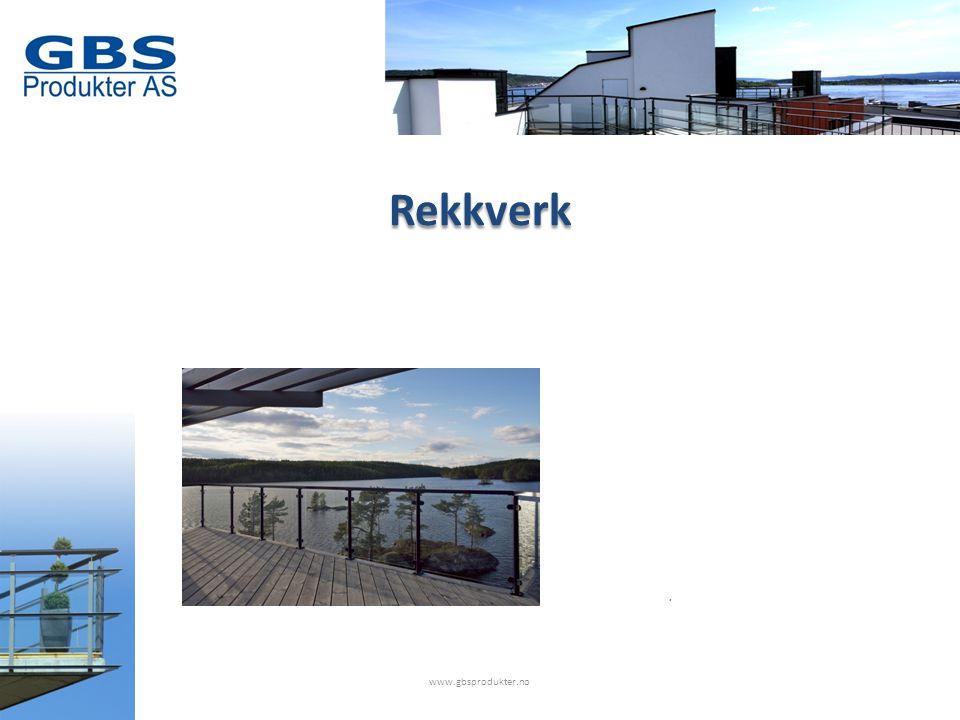 Rekkverk. www.gbsprodukter.no