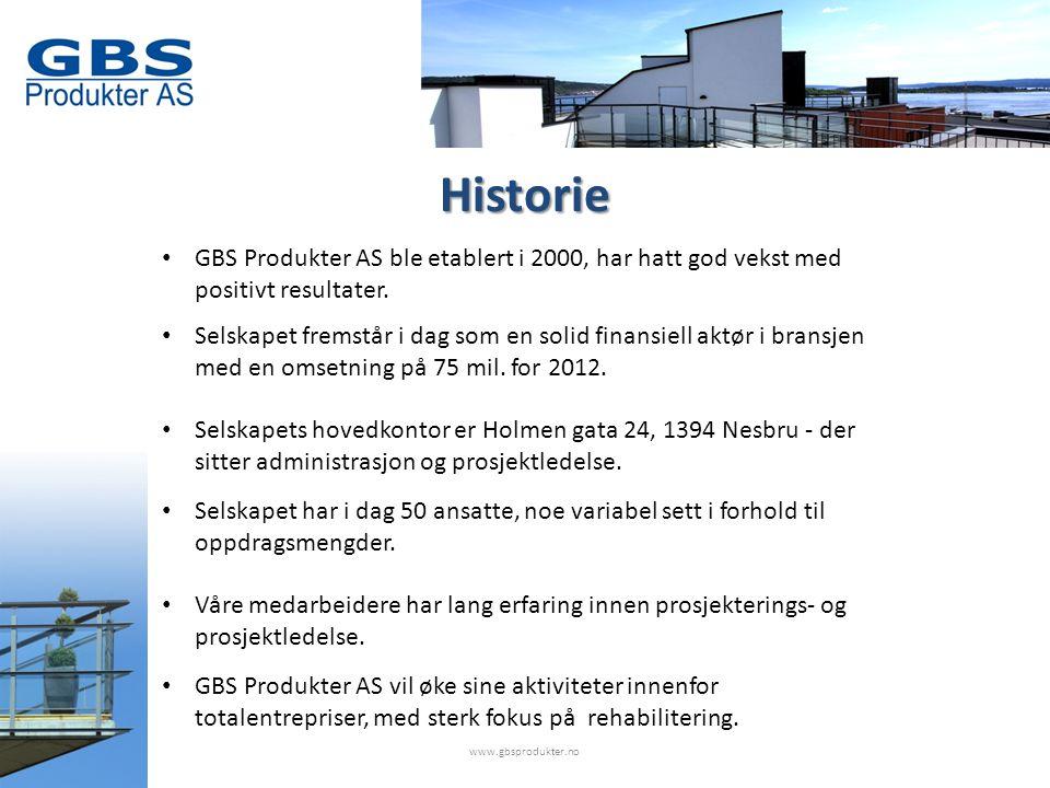 • GBS Produkter AS ble etablert i 2000, har hatt god vekst med positivt resultater.
