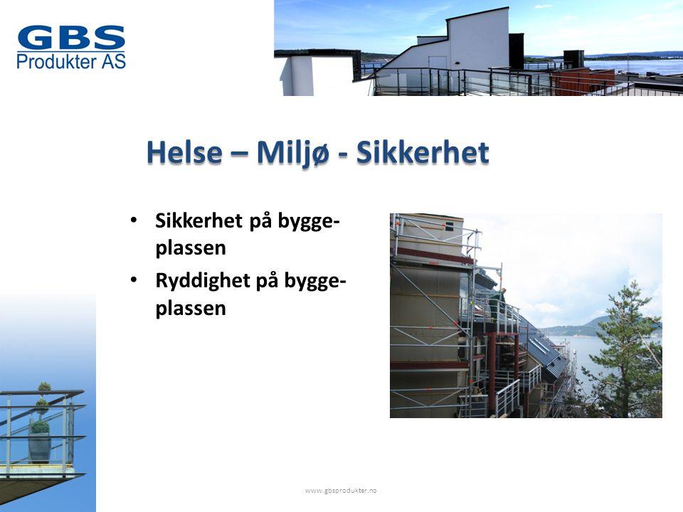 Helse – Miljø - Sikkerhet • Sikkerhet på bygge- plassen • Ryddighet på bygge- plassen www.gbsprodukter.no