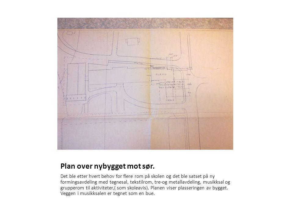 Plan over nybygget mot sør. Det ble etter hvert behov for flere rom på skolen og det ble satset på ny formingsavdeling med tegnesal, tekstilrom, tre-o