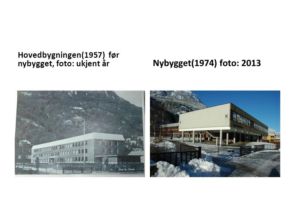 Hovedbygningen(1957) før nybygget, foto: ukjent år Nybygget(1974) foto: 2013