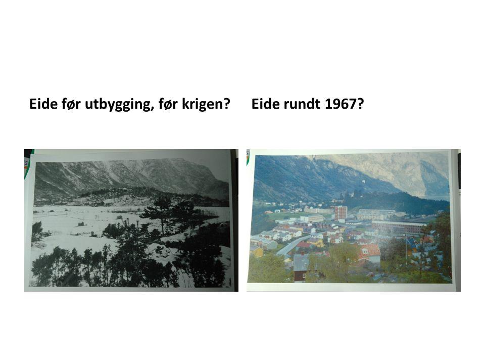 Eide før utbygging, før krigen?Eide rundt 1967?