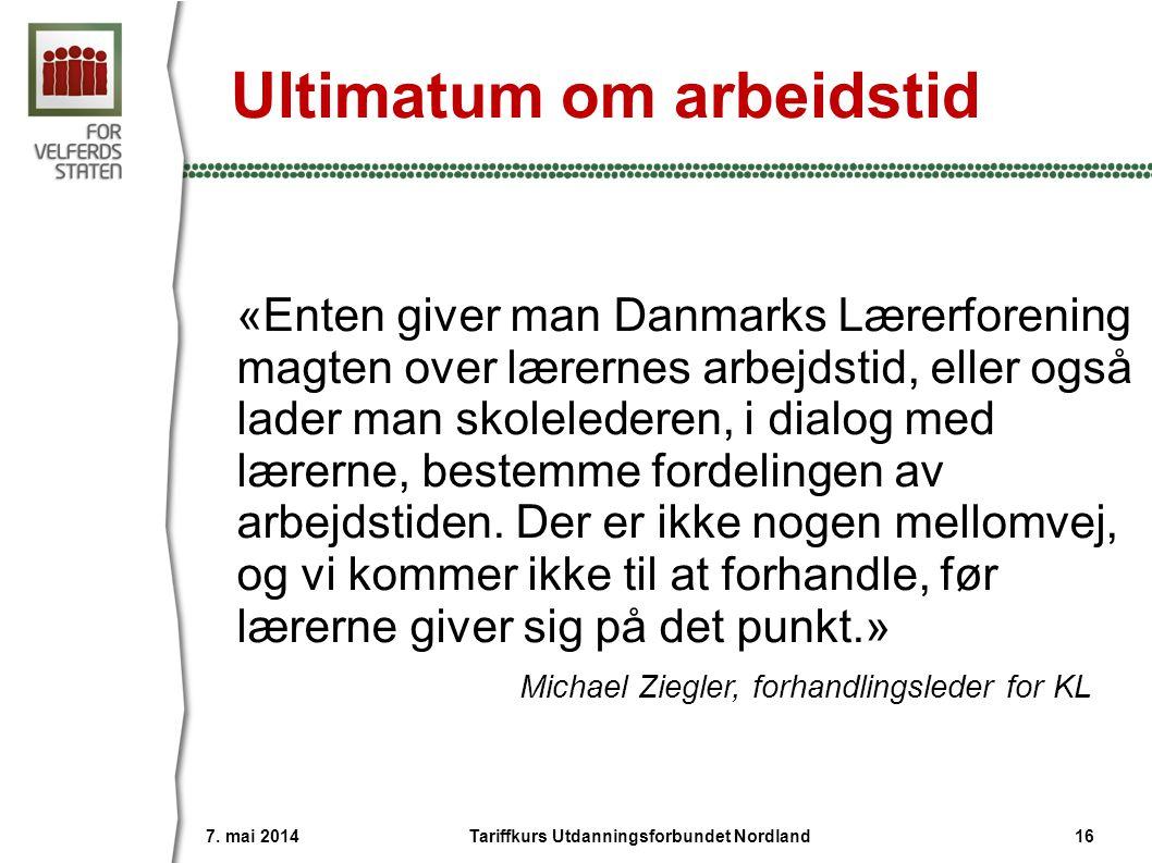 Ultimatum om arbeidstid «Enten giver man Danmarks Lærerforening magten over lærernes arbejdstid, eller også lader man skolelederen, i dialog med lærerne, bestemme fordelingen av arbejdstiden.