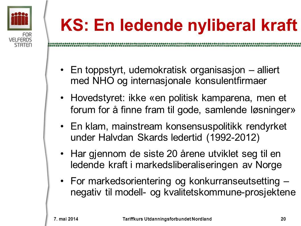 KS: En ledende nyliberal kraft •En toppstyrt, udemokratisk organisasjon – alliert med NHO og internasjonale konsulentfirmaer •Hovedstyret: ikke « en politisk kamparena, men et forum for å finne fram til gode, samlende løsninger » •En klam, mainstream konsensuspolitikk rendyrket under Halvdan Skards ledertid (1992-2012) •Har gjennom de siste 20 årene utviklet seg til en ledende kraft i markedsliberaliseringen av Norge •For markedsorientering og konkurranseutsetting – negativ til modell- og kvalitetskommune-prosjektene 7.