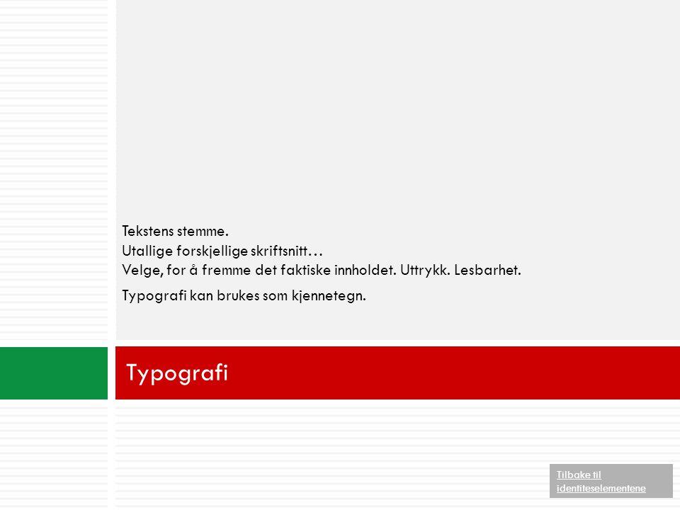 Tekstens stemme. Utallige forskjellige skriftsnitt… Velge, for å fremme det faktiske innholdet. Uttrykk. Lesbarhet. Typografi kan brukes som kjenneteg