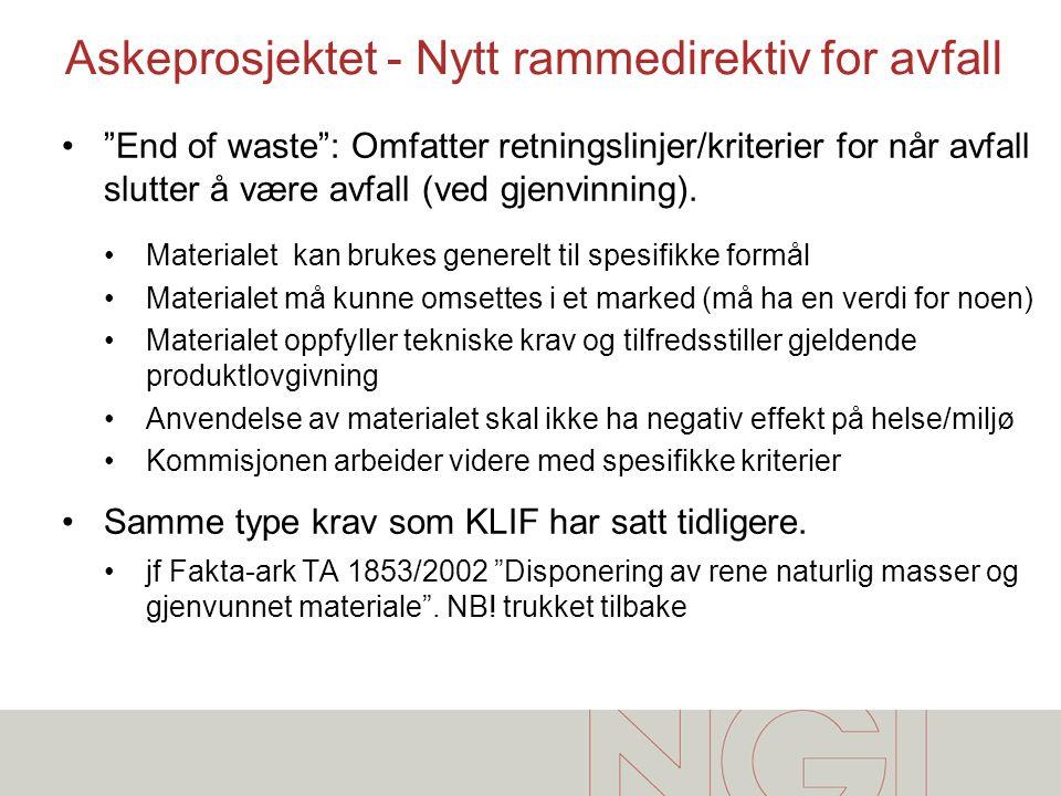 """•""""End of waste"""": Omfatter retningslinjer/kriterier for når avfall slutter å være avfall (ved gjenvinning). •Materialet kan brukes generelt til spesifi"""