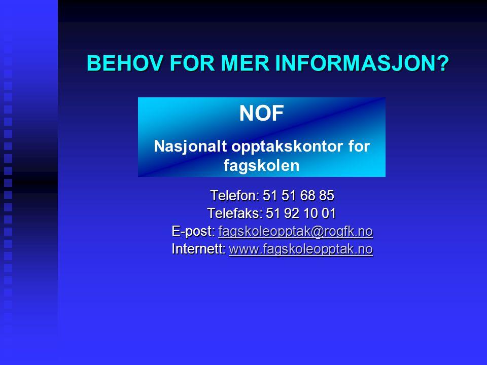 BEHOV FOR MER INFORMASJON? Telefon: 51 51 68 85 Telefaks: 51 92 10 01 E-post: fagskoleopptak@rogfk.no Internett: www.fagskoleopptak.no NOF Nasjonalt o