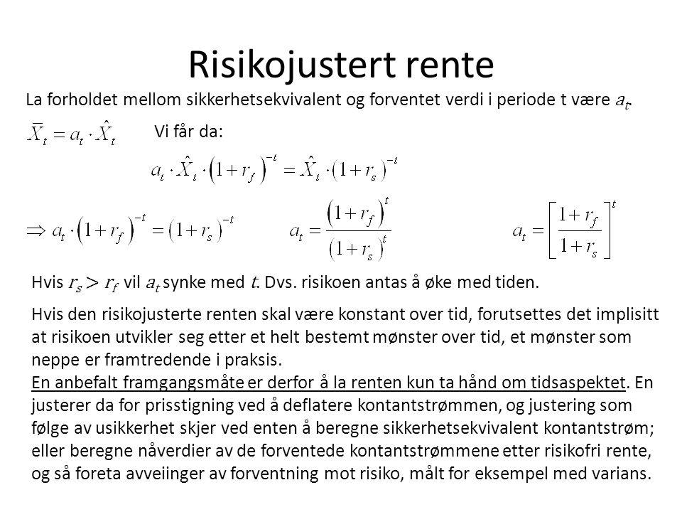 Risikojustert rente Hvis r s > r f vil a t synke med t.