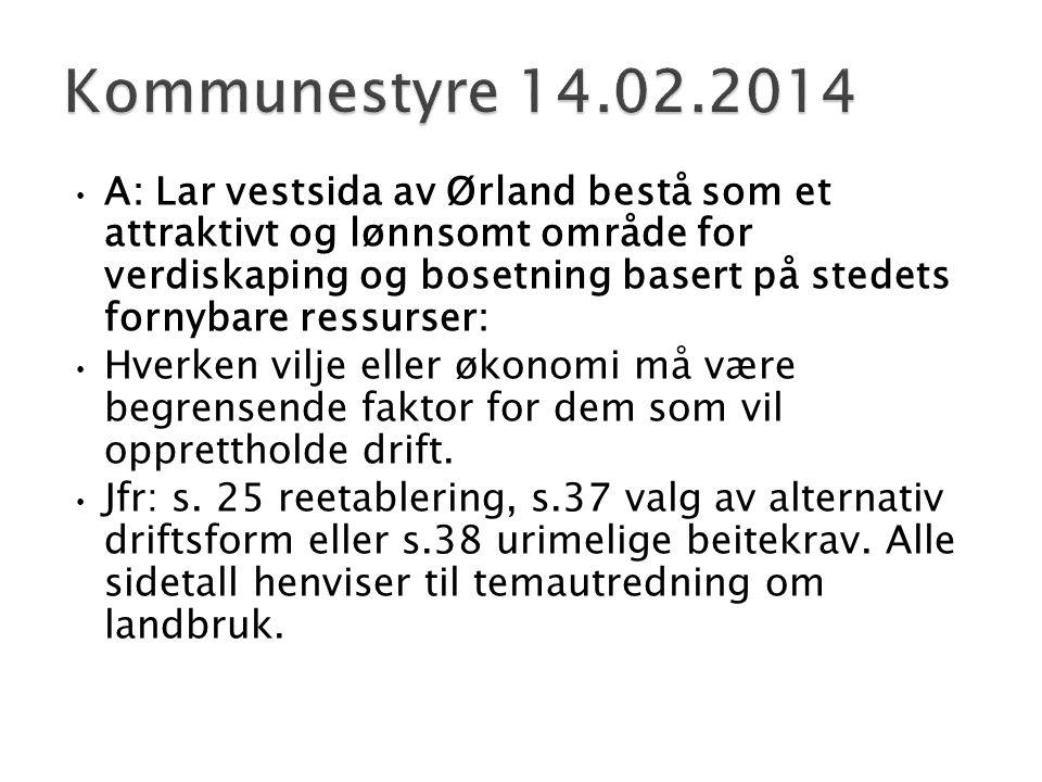• A: Lar vestsida av Ørland bestå som et attraktivt og lønnsomt område for verdiskaping og bosetning basert på stedets fornybare ressurser: • Hverken
