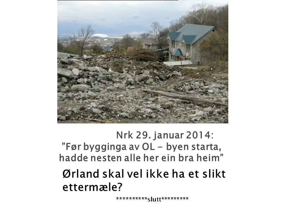 """Nrk 29. januar 2014: """"Før bygginga av OL - byen starta, hadde nesten alle her ein bra heim"""" Nrk 29. januar 2014: """"Før bygginga av OL - byen starta, ha"""