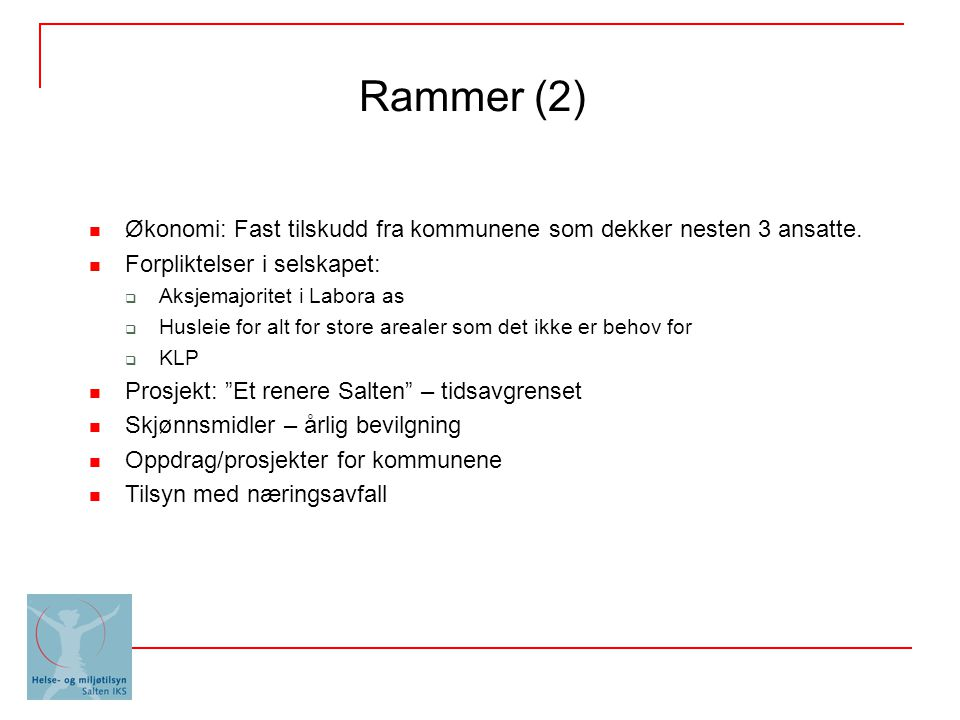 Rammer (2)  Økonomi: Fast tilskudd fra kommunene som dekker nesten 3 ansatte.