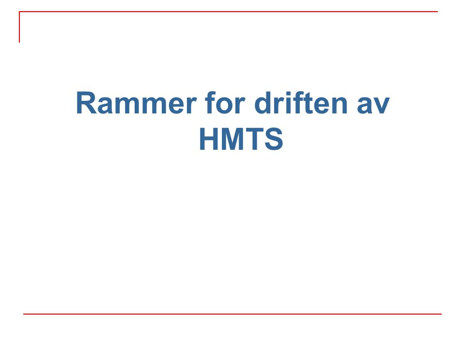 Rammer for driften av HMTS