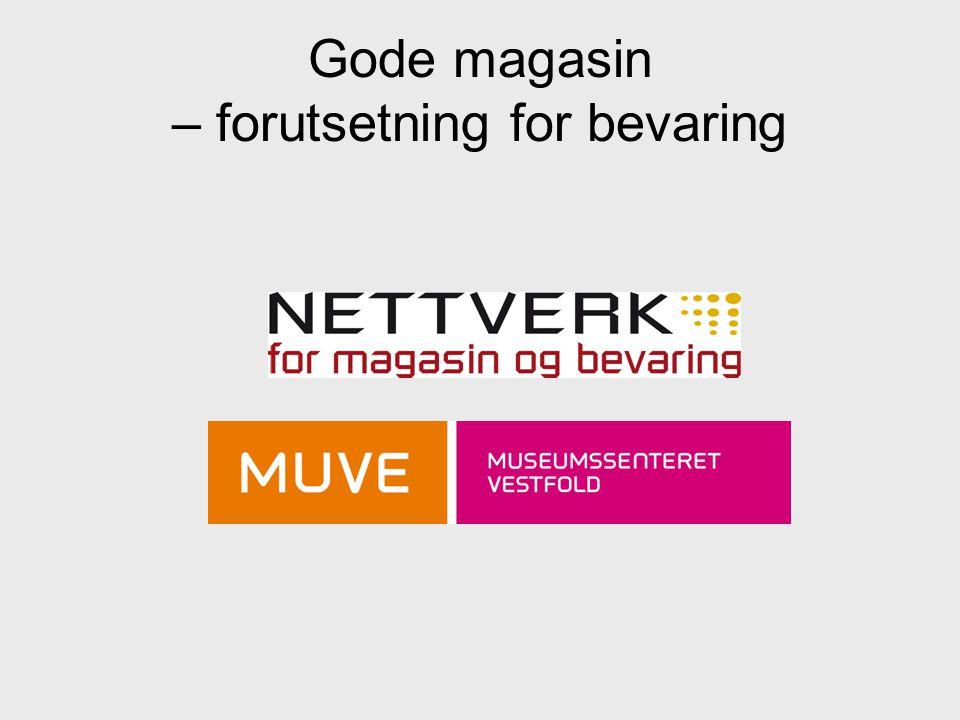 Nettverk magasin og bevaring WWW.magasinnettverket.no