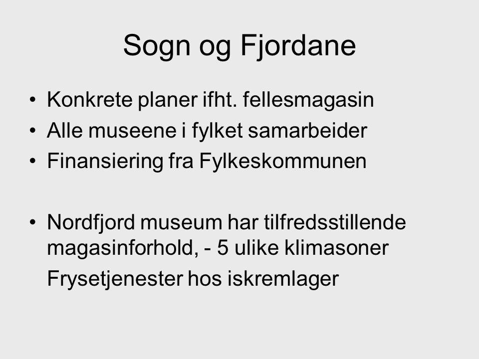 Sogn og Fjordane •Konkrete planer ifht.