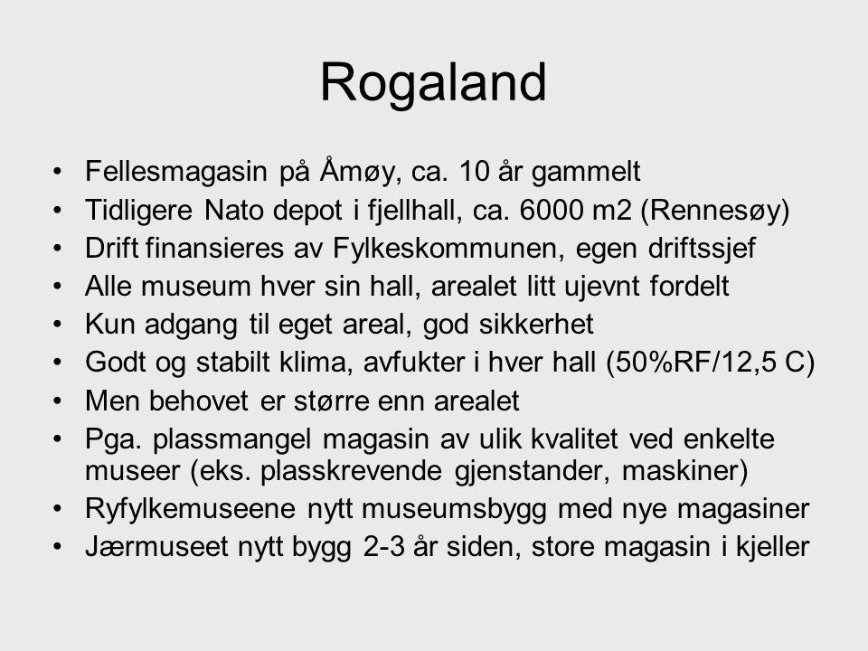 Rogaland •Fellesmagasin på Åmøy, ca.10 år gammelt •Tidligere Nato depot i fjellhall, ca.