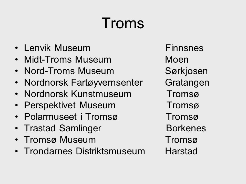 •Anne Grimdalens Minne Dalen •Berg-Kragerø Museum Kragerø •Norsk Industriarbeidermuseum Rjukan •Skien Billedgalleri Skien •Telemark Museum Skien •Vest-Telemark Museum Dalen
