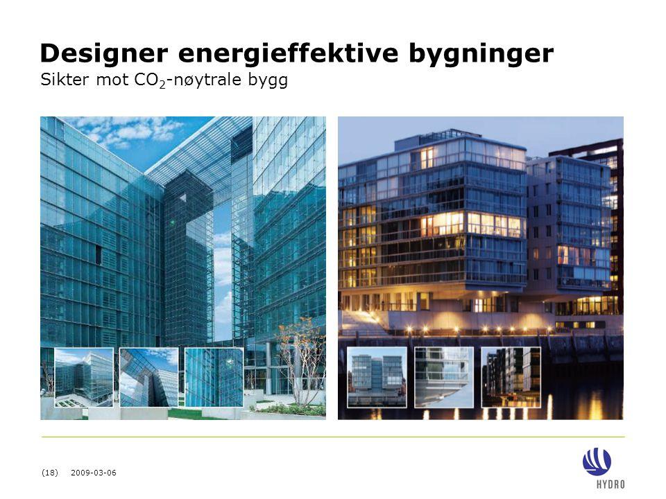 (18) 2009-03-06 Designer energieffektive bygninger Sikter mot CO 2 -nøytrale bygg