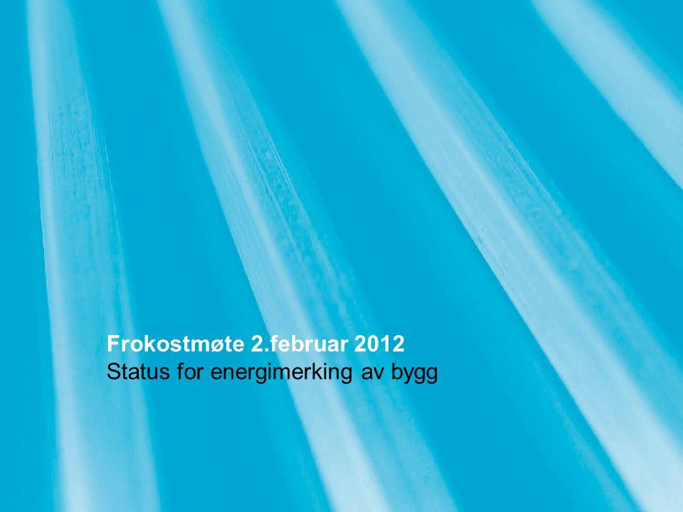 Frokostmøte 2.februar 2012 Status for energimerking av bygg