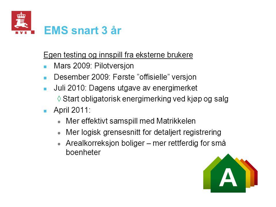 """EMS snart 3 år Egen testing og innspill fra eksterne brukere  Mars 2009: Pilotversjon  Desember 2009: Første """"offisielle"""" versjon  Juli 2010: Dagen"""