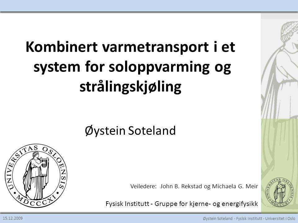Øystein Soteland - Fysisk Institutt - Universitet i Oslo Hva har jeg gjort.