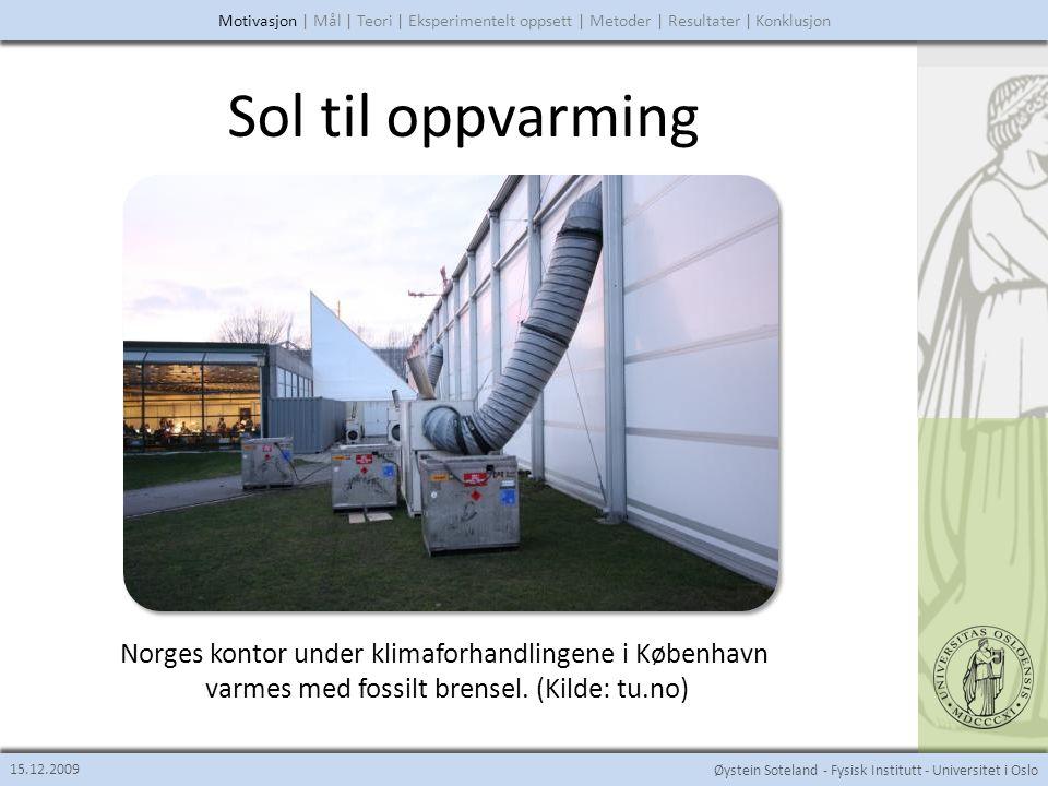 Øystein Soteland - Fysisk Institutt - Universitet i Oslo Sol til kjøling 15.12.2009 Journalistene på klimakonferansen på Bali i 2007 blir kjølt ned av 21 klimaanlagg som samlet yter over 100kW.