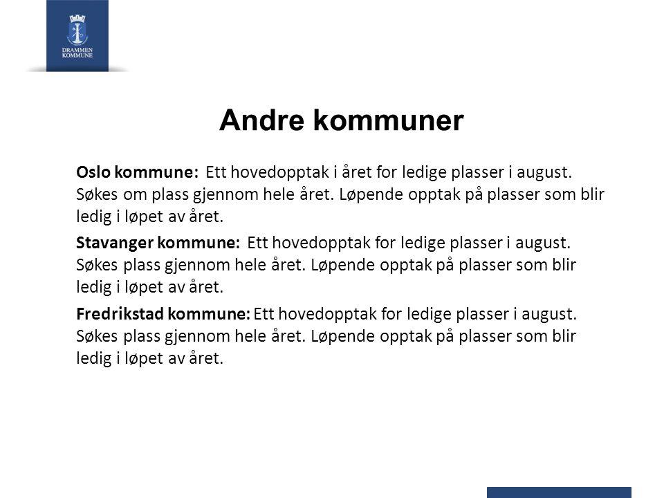 Andre kommuner Oslo kommune: Ett hovedopptak i året for ledige plasser i august.