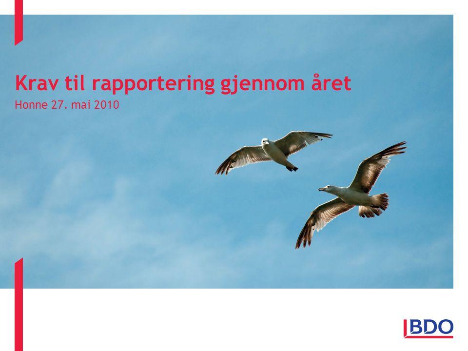 Krav til rapportering gjennom året Honne 27. mai 2010 27.05.2010