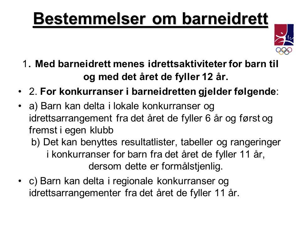 Bestemmelser om barneidrett •d) Barn kan fra det året de fyller 11 år delta i åpne (*) idrettsarrangement i Norge, Norden og Nordkalotten (**).