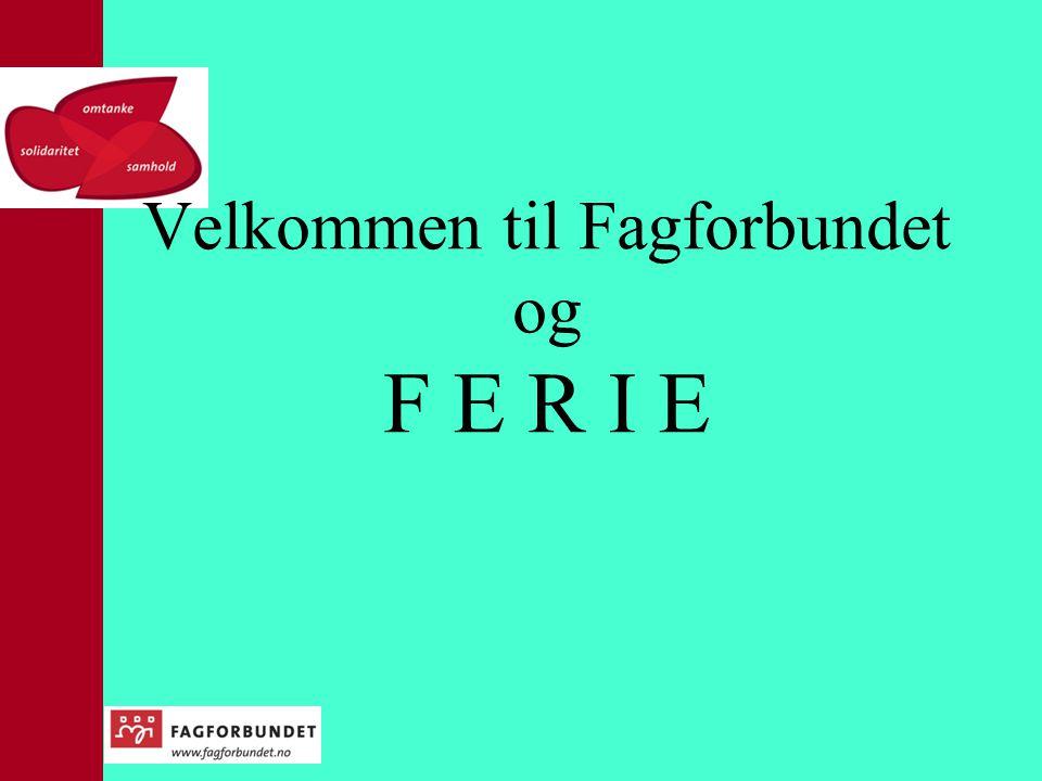 Velkommen til Fagforbundet og F E R I E