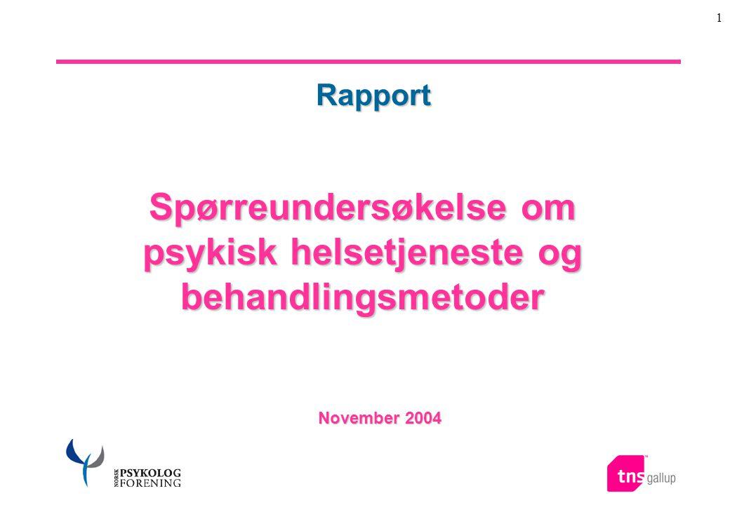 1 November 2004 Rapport Spørreundersøkelse om psykisk helsetjeneste og behandlingsmetoder