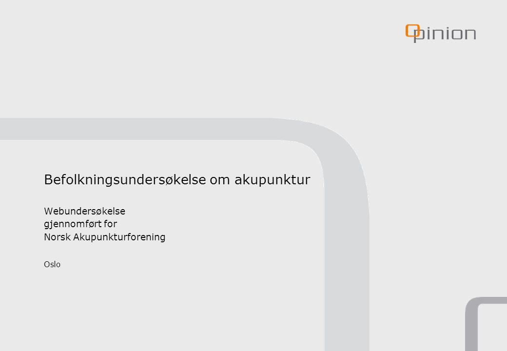 Befolkningsundersøkelse om akupunktur Webundersøkelse gjennomført for Norsk Akupunkturforening Oslo
