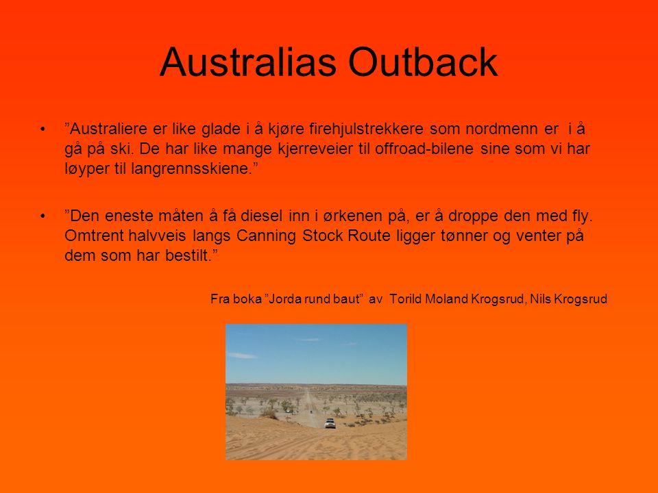 """Australias Outback •""""Australiere er like glade i å kjøre firehjulstrekkere som nordmenn er i å gå på ski. De har like mange kjerreveier til offroad-bi"""