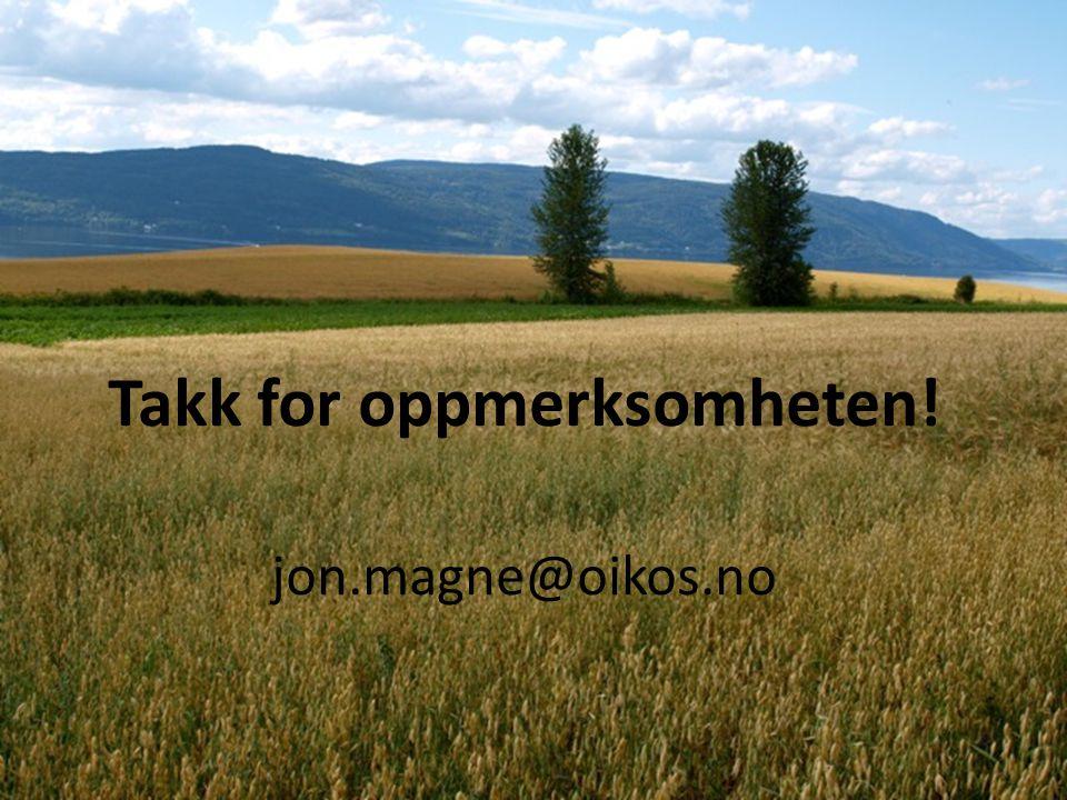 Takk for oppmerksomheten! jon.magne@oikos.no