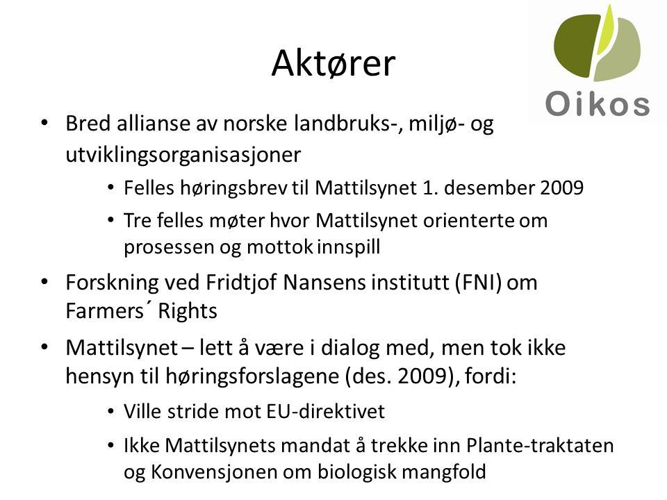 Aktører • Bred allianse av norske landbruks-, miljø- og utviklingsorganisasjoner • Felles høringsbrev til Mattilsynet 1. desember 2009 • Tre felles mø