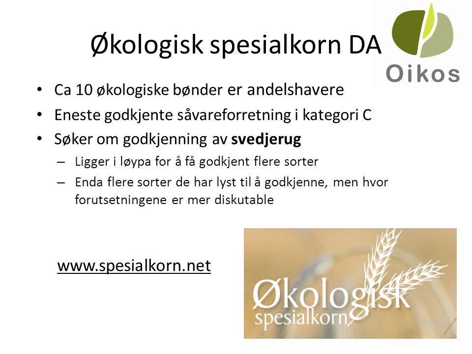 Økologisk spesialkorn DA • Ca 10 økologiske bønder er andelshavere • Eneste godkjente såvareforretning i kategori C • Søker om godkjenning av svedjeru
