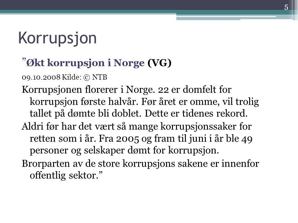 """Korrupsjon """" Økt korrupsjon i Norge (VG) 09.10.2008 Kilde: © NTB Korrupsjonen florerer i Norge. 22 er domfelt for korrupsjon første halvår. Før året e"""