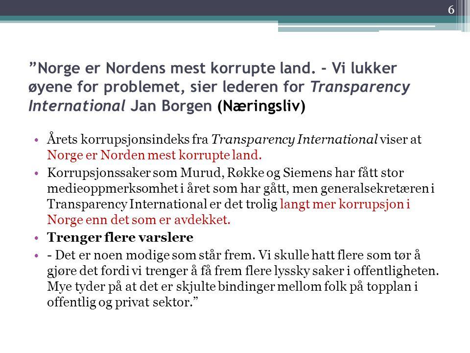 """Norge er Nordens mest korrupte land. - Vi lukker øyene for problemet, sier lederen for Transparency International Jan Borgen (Næringsliv) •Årets korr"