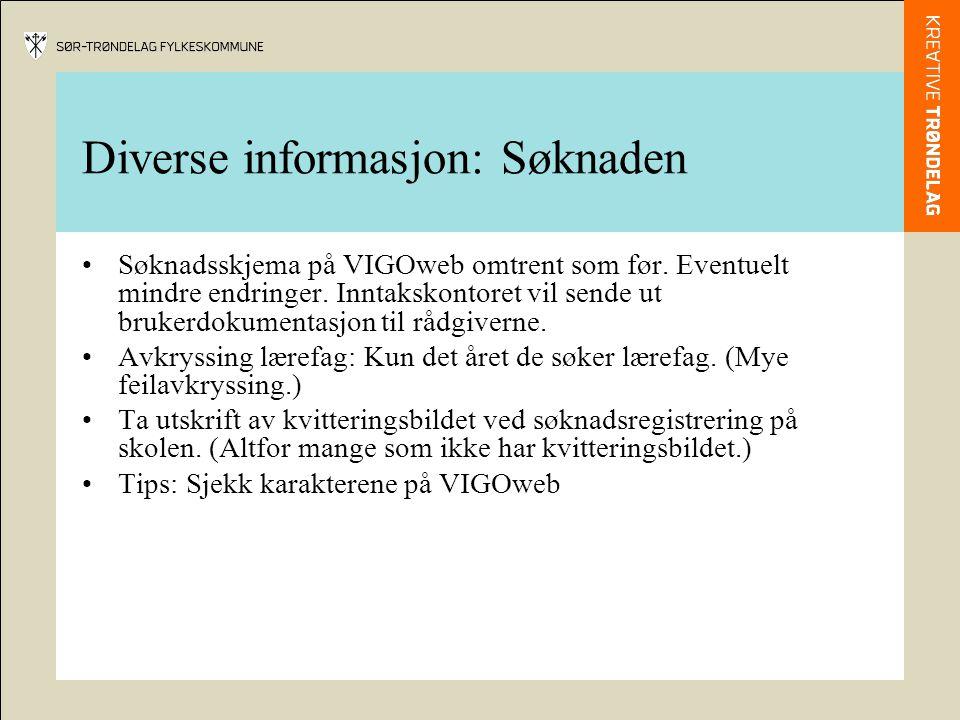 Diverse informasjon: Søknaden •Søknadsskjema på VIGOweb omtrent som før. Eventuelt mindre endringer. Inntakskontoret vil sende ut brukerdokumentasjon